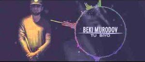 Беки Муродов - Ту Биё