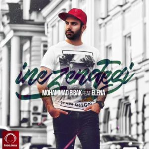 Mohammad Bibak Ft Elena - Ine Zendegi