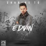 Edvin - Shabihe To
