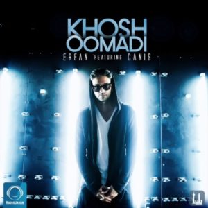 Erfan Ft Canis - Khosh Oomadi