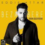 Eddie Attar - Bezar Bere (Arian Goleh Remix)