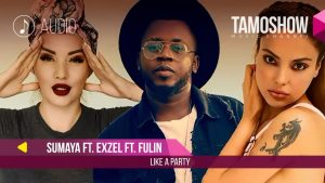 Sumaya ft. Exzel ft. Fulin - Like To Party