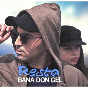 Resta - Bana Don Gel