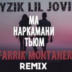 Ayzik Lil Jovid x Farrik Montaner - Ма Наркамани Тьюм (Remix)
