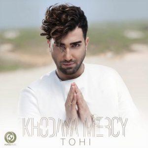 Tohi - Khodaya Mercy