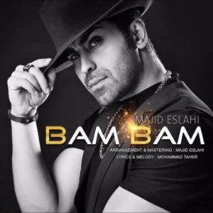Majid Eslahi - Bam Bam