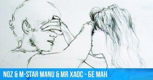 Noz & M-Star Manu & Mr Xaos - Бе ман