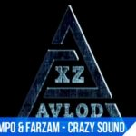 XZ Avlod (Chester & Simpo) & FARZAM - Crazy sound
