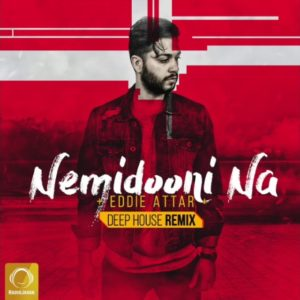 Eddie Attar - Nemidooni Na Deep House Remix