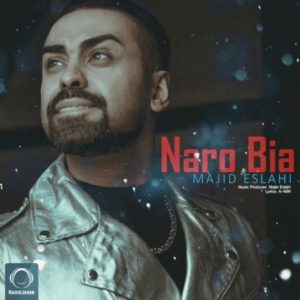Majid Eslahi - Naro Bia