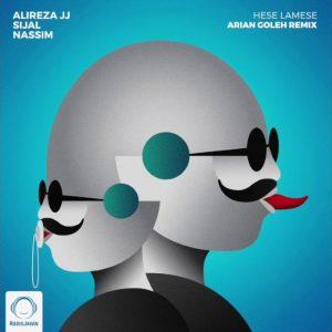 Alireza JJ, Sijal, & Nassim - Hese Lamese (Arian Goleh Remix)