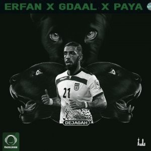 Erfan Ft Gdaal & Paya - Dejagah