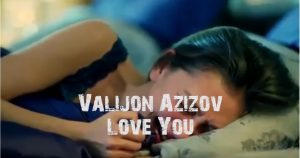 Валичон Азизов - Люблю Тебя