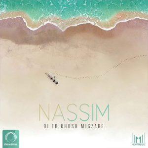 Nassim - Bi To Khosh Migzare