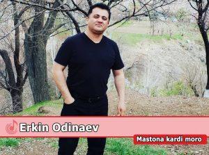 Эркин Одинаев - Мастона карди моро