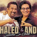 Khaled & Andy - Salama So Good