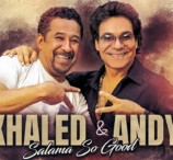 Khaled & Andy - Salama So Good