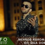 Мехроб Кароматулло - Дил гила дорад