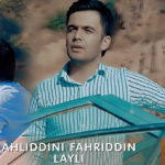 Ахлиддини Фахриддин - Лайли