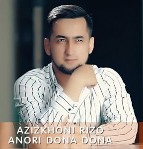 Азизхони Ризо - Анори дона дона
