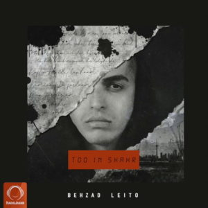 Behzad Leito - Too In Shahr
