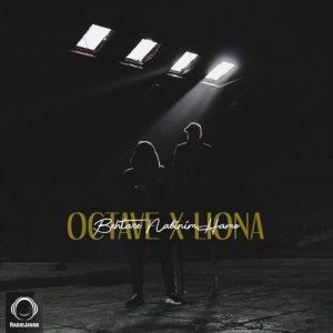 Octave & Liona - Behtare Nabinim Hamo
