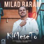 Milad Baran - Ki Mese To