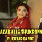 Назар Али ва Шукрона - Духтар ба ноз