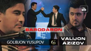 Голибчон Юсупов ва Валичон Азизов - Бародарон