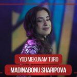 Мадинабону Шарипова - Ёд мекунам туро