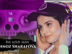 Фарахноз Шарафова - Биё азизи ман