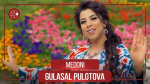 Гуласал Пулотова - Медони